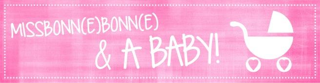 MissbonneBonne and a baby Mamablog Babyblog Bonn Mamablogger Mamablog